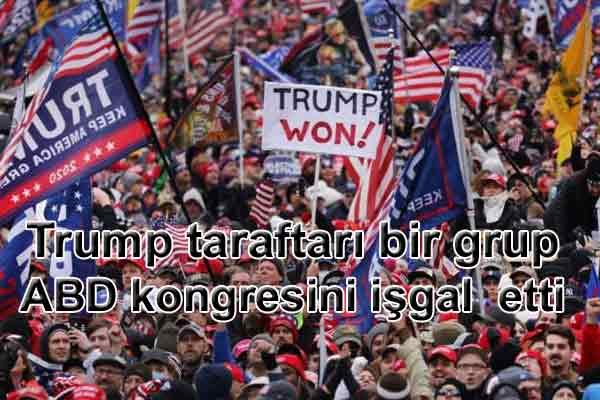 Trump taraftarı bir grup ABD kongresini işgal etti
