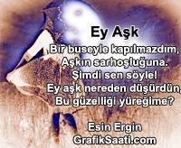 Ey aşk şiir Esin Ergin