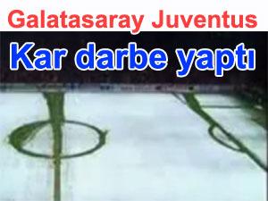 Galatasaray Juventus maçına kar tatili
