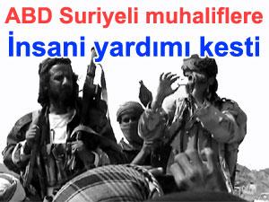 İngiltere ve Amerika Özgür Suriye Ordusu'na insani yardımı da durdurdu