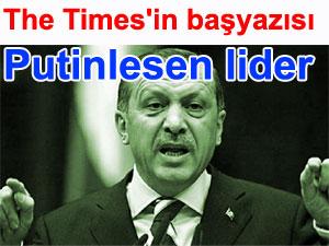 The Times: Türkiye Putinleşti
