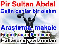 Yoksulun Sultanı Pir Sultan Abdal hakkında - Araştırma, makale