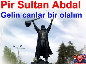 Pir Sultan Abdal: Gelin canlar bir olalım