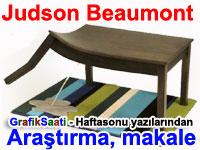 Judson Beaumont'un Dünyası ve tasarımları