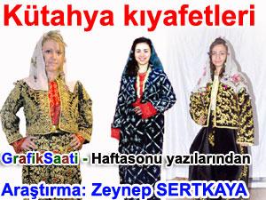 kütahya kıyafetleri Araştırma: Zeynep SERTKAYA