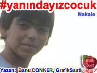 #YanındayızCocuk - Uyan Berkin Elvan Banu Conker yazdı