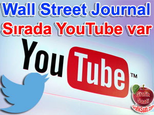 Wall Street Journal: Twitter'den sonra sırada YouTube var