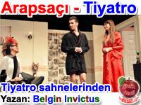 Arapsaçı Tiyatro sahnelerinden - Tiyatro 1