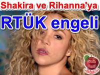 """RTÜK, Shakira ve Rihanna'nın """"Can't Remember To Forget You"""" şarkısının klibini yasakladı"""