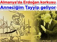 Almanya'yı Tayyip Erdoğan korkusu sardı Anneciğim Tayyip geliyor