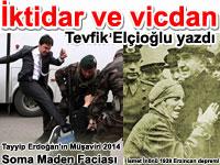 İktidar ve vicdan - 2014 Soma maden faciası 1939 Büyük Erzincan Depremi ve idarecilerin halka yaklaşımındaki farklar
