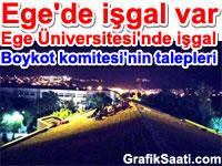 Ege'de işgal var: Ege Üniversitesi'ndeki işgal eyleminde son durum | Ege Boykot Komitesi'nin talepleri  ne...