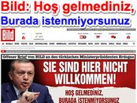 Bild gazetesinden Erdoğan'a açık mektup: Hoş gelmediniz, burada istenmiyorsunuz - Sie sind hier nicht Willkommen!