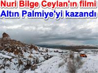 Nuri Bilge Ceylan'ın filmi Altın Palmiye'yi Türkiye'te getirdi,