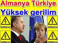 Almanya ve Türkiye arasında yüksek gerilim hattı | Diplomatik gerginlik