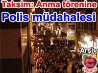 Gezi olayları anma törenine polis müdahale etti