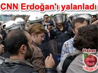 CNN International Başbakan Erdoğan'ı yalanladı