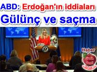 ABD Dışişleri Bakanlığı: Erdoğan'ın iddiaları gülünç ve saçma