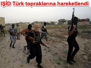 IŞİD Türkiye topraklarına doğru hareketlendi