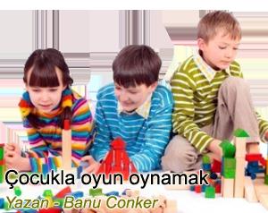 Çocuklarla oyun oynamak Banu Conker