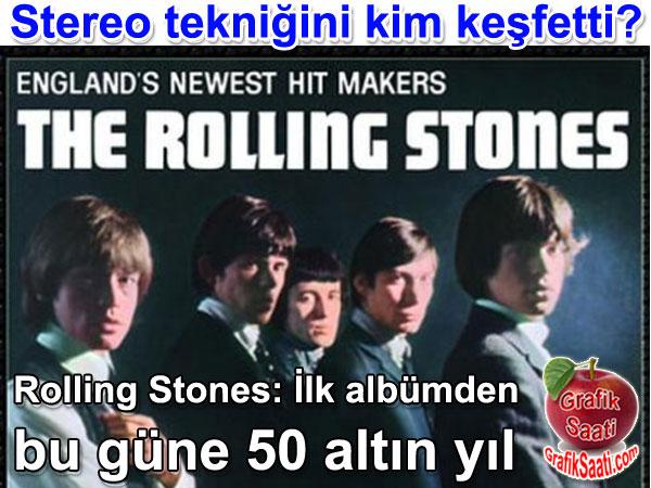 The Rolling Stones: EDünyanın ilk stereo kaydı ve dolby tekniğinin keşfi