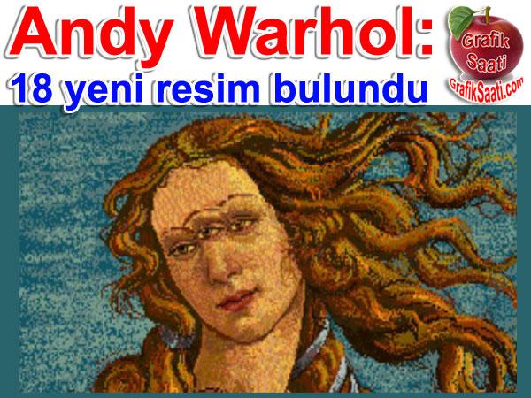 Andy Warhol bilinmeyen tabloları