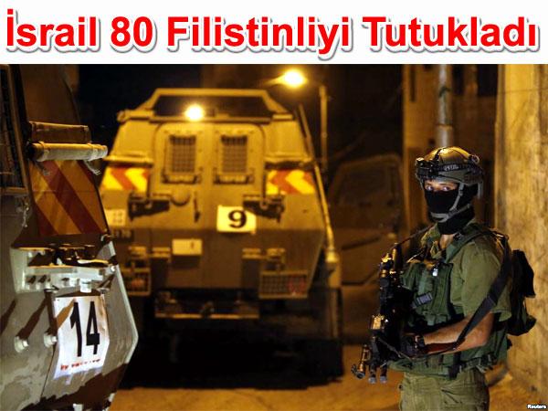 İsrail ordusu 80 Filistin vatandaşını tutukladı | Ortadoğu haberleri