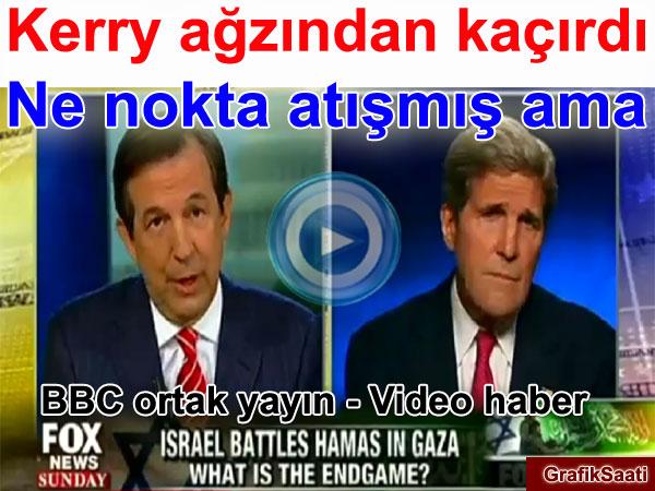 Kerry ağzından kaçırdı Ne nokta atışmış ama İsrail'in Filistin Gazze harekatı