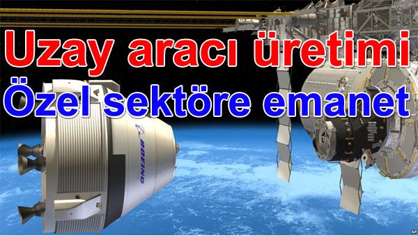 Uzay aracı üretimi özel sektöre emanet