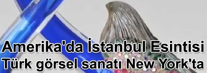 Amerika'da İstanbul Esintisi resim heykel sergisi Türk görsel sanatı New York'ta